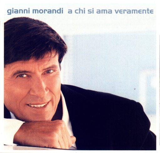 GIANNI MORANDI - A CHI SI AMA VERMANTE