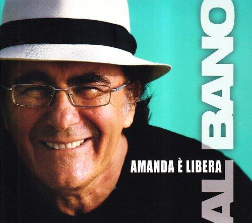 AL BANO - AMANDA E LIBERA