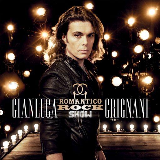 GIANLUCA GRIGNANI - ROMANTICO ROCK SHOW