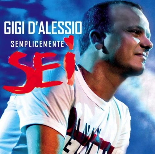 GIGI D'ALESSIO - SEMPLICEMENTE SEI