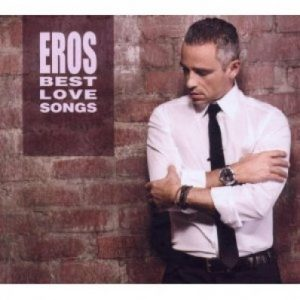 EROS RAMAZZOTTI - BEST LOVE SONGS (2 CD)