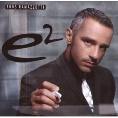 EROS RAMAZZOTTI - E2 (2 CD)