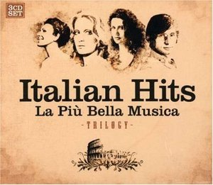 ITALIAN HITS - LA PIU' BELLA MUSICA (TRILOGY 3 CD)