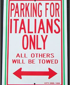 PARKING FOR ITALIANS ONLY - ALL OTHERS WILL BE TOWED SIGN