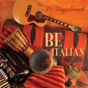 I VAGABONDI -  BE ITALIAN