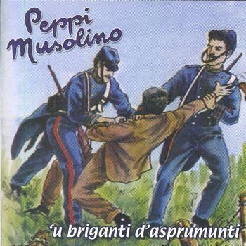 PEPPI MUSOLINO-  U BRIGANTI D'ASPRUMUNTI