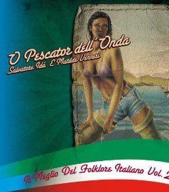 O PESCATOR DELL'ONDA - IL MEGLIO DEL FOLKLORE ITALIANO VOL 2