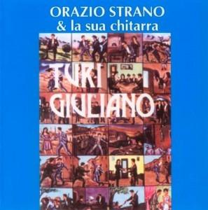 ORAZIO STRANO & LA SUA CHITARRA - TURI GIULIANO