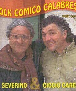 FOLK COMICO CALABRESE - SEVERINO & CICCIO CARERE