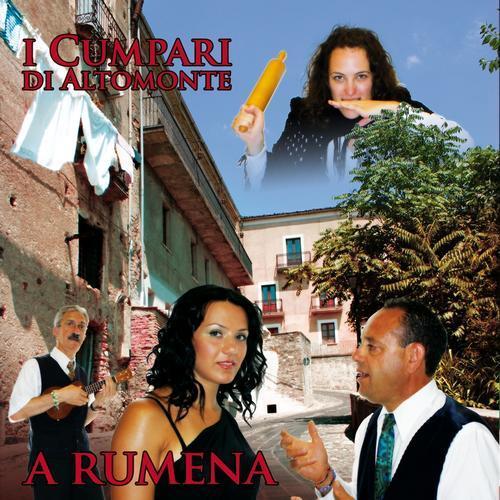 I CUMPARI DI ALTOMONTE - A RUMENA