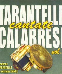 TARANTELLE CANTATE CALABRESI - VOLUME 2