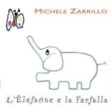 MICHELE ZARILLO - L'ELEFANTE E LA FARFALLA