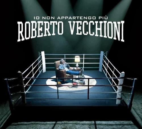 ROBERTO VECCHIONI - IO NON APPARTENDO PIU