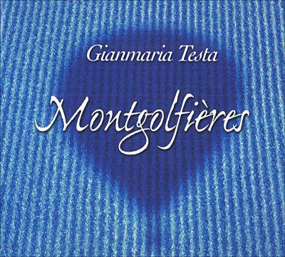 GIANMARIA TESTA - MONTGOLFIERES