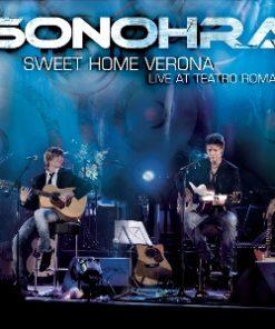 SONOHRA - SWEET HOME VERONA LIVE @ TEATRO ROMANO