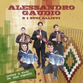 ALESSANDRO GAUDIO - E I SUOI ALLIEVI