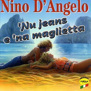 NINO D'ANGELO - NU JEANS E NA MAGLIETTA