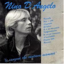 NINO D'ANGELO - LE CANZONE CHE CANTAVA MAMMA