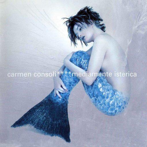 CARMEN CONSOLI - MEDIAMENTE ISTERICA