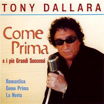 TONY DALLARA - COME PRIMA... PIU' DI PRIMA