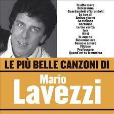 MARIO LAVEZZI - LE PIU BELLE CANZONI