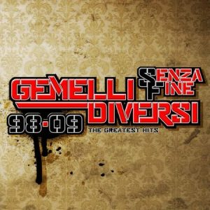 GEMELLI DIVERSI - SENZA FINE 98-09 THE GREATEST HITS (CD)