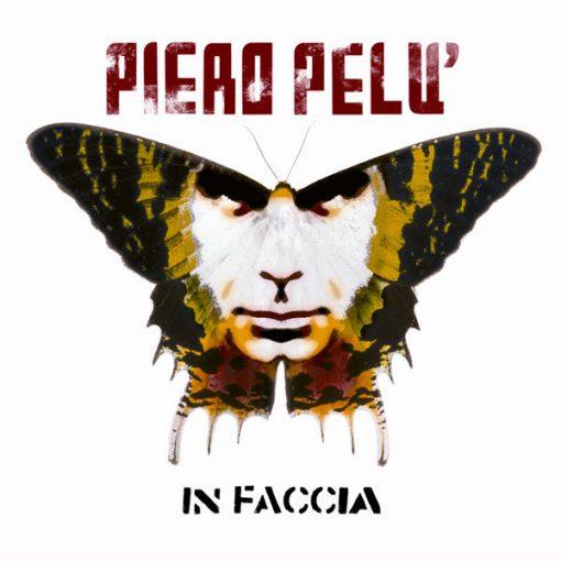PIERO PELU' - IN FACCIA