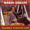 MARIO ABBATA - MAMMA PERDONAME