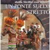 UN PONTE SULLO STRETOO - DALLA SICILIA CON AMORE