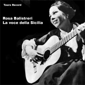 ROSA BALISTIERI - LA VOCE DELLA SICILIA