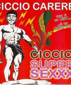 CICCIO CARERE - CICIO SUPER SEXXX