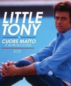 LITTLE TONY - CUORE MATTO E ALTRI SUCCESSI 3CD COLLECTION