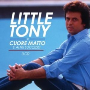 LITTLE TONY - CUORE MATTO E ALTRI SUCCESSI 3CD COLLECTION