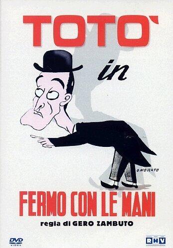 TOTO'  FERMO CON LE MANI
