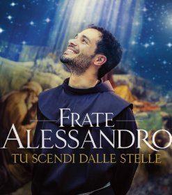 FRATE ALESSANDRO - TU SCENDI DALLE STELLE