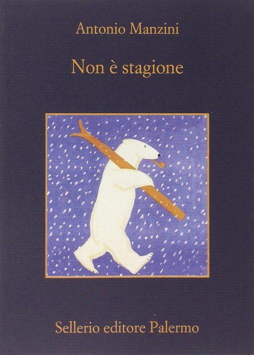 NON E' STAGIONE - ANTONIO MANZINI
