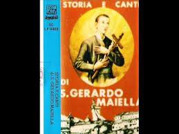 STORIA E CANTI DI S GERARDO MAIELLA