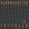 ALMAMEGRETTA - FATTALLA'