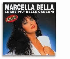 MARCELLA BELLA - LE MIE PIU BELLE CANZONI
