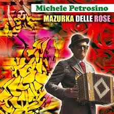 MICHELE PETROSINO - MAZURKA DELLE ROSE