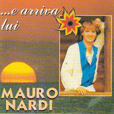 MAURO NARDI - E ARRIVA LUI