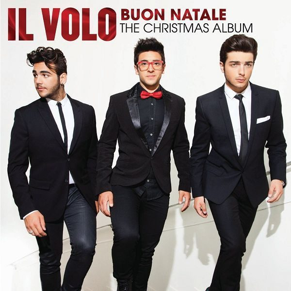 IL VOLO – BUON NATALE ( THE CHRISTMAS ALBUM )