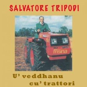 U' VEDDHANU CU'TRATTORI - SALVATORE TRIPODI