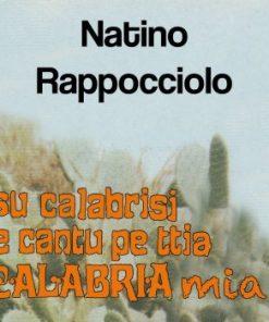 SU CALABRISI E CANTU PE TTIA CALABRIA MIA - NATINO RAPPOCCIOLO