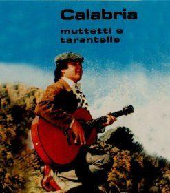 CALABRIA - MUTTETTI E TARANTELLE