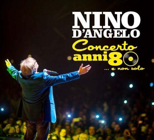 NINO D'ANGELO: CONCERTO ANNI 80 E NON SOLO