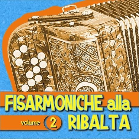 FISARMONICHE ALLA RIBALTA VOL 2