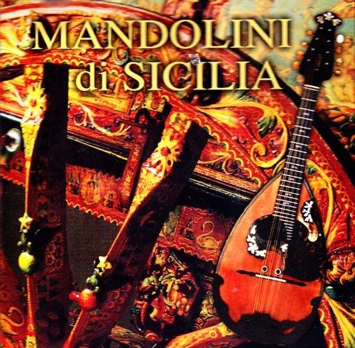 MANDOLINI DI SICILIA - CELEBRI MELODIE SICILIANE E ITALIANE