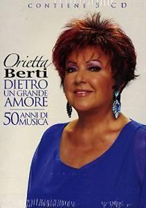 ORIETTA BERTI - DIETRO UN GRANDE AMORE 50 ANNI DI MUSICA - (CD 5)