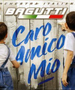 ORCHESTRA BAGUTTI - CARO AMICO MIO